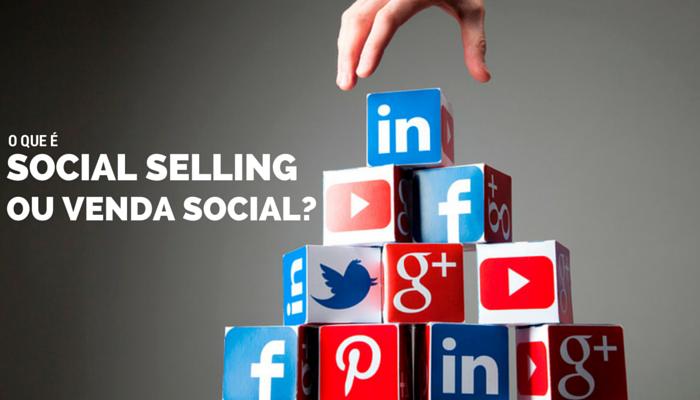 O que é Social Selling ou Venda Social?