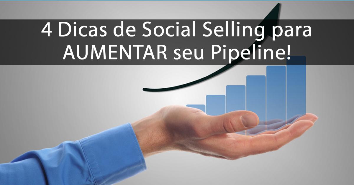 4 Dicas de Social Selling para AUMENTAR seu Pipeline!