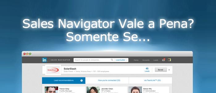 Sales Navigator Vale a Pena?