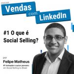 Podcast #1 O que é Social Selling e como Usar no LinkedIn