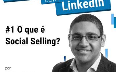 Podcast #1 O que é Social Selling e como Usar no LinkedIn