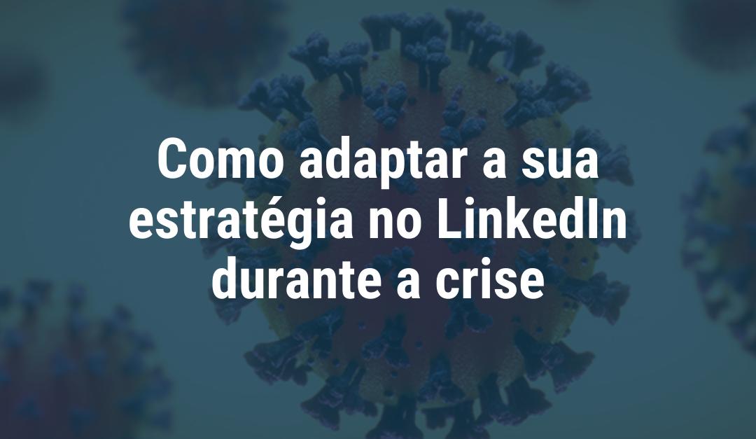 Coronavírus: Como adequar a sua estratégia no LinkedIn